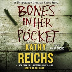 Bones in Her Pocket Audiobook, by Kathy Reichs