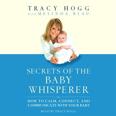 Secrets of the Baby Whisperer (Abridged) Audiobook, by Tracy Hogg