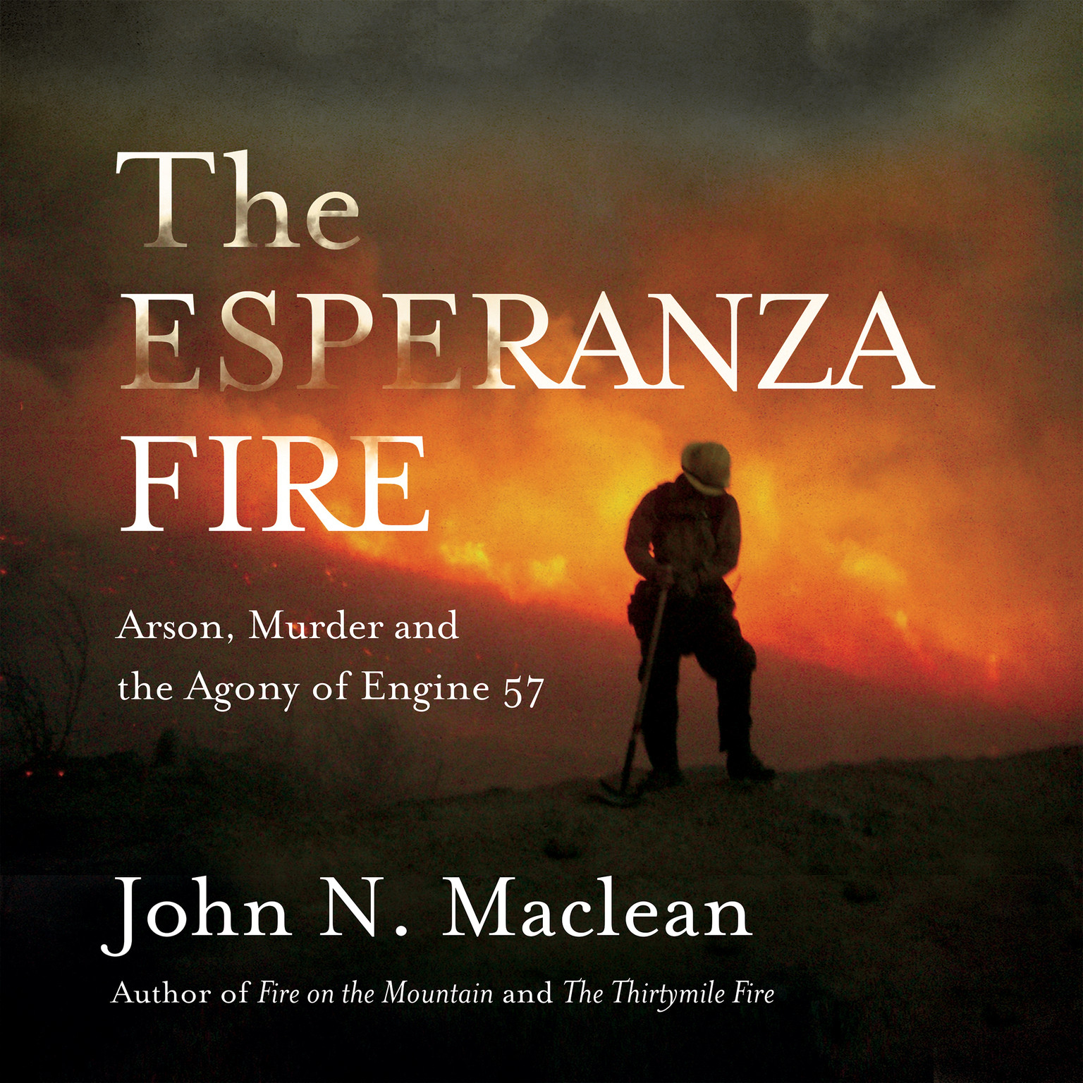 Printable The Esperanza Fire: Arson, Murder and the Agony of Engine 57 Audiobook Cover Art