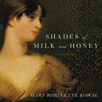 Shades of Milk and Honey Audiobook, by Mary Robinette Kowal