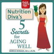 Nutrition Diva's 5 Secrets for Aging Well Audiobook, by Monica Reinagel