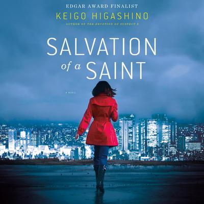 Salvation of a Saint: A Detective Galileo Novel Audiobook, by Keigo Higashino