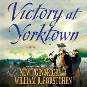 Victory at Yorktown: A Novel Audiobook, by Newt Gingrich