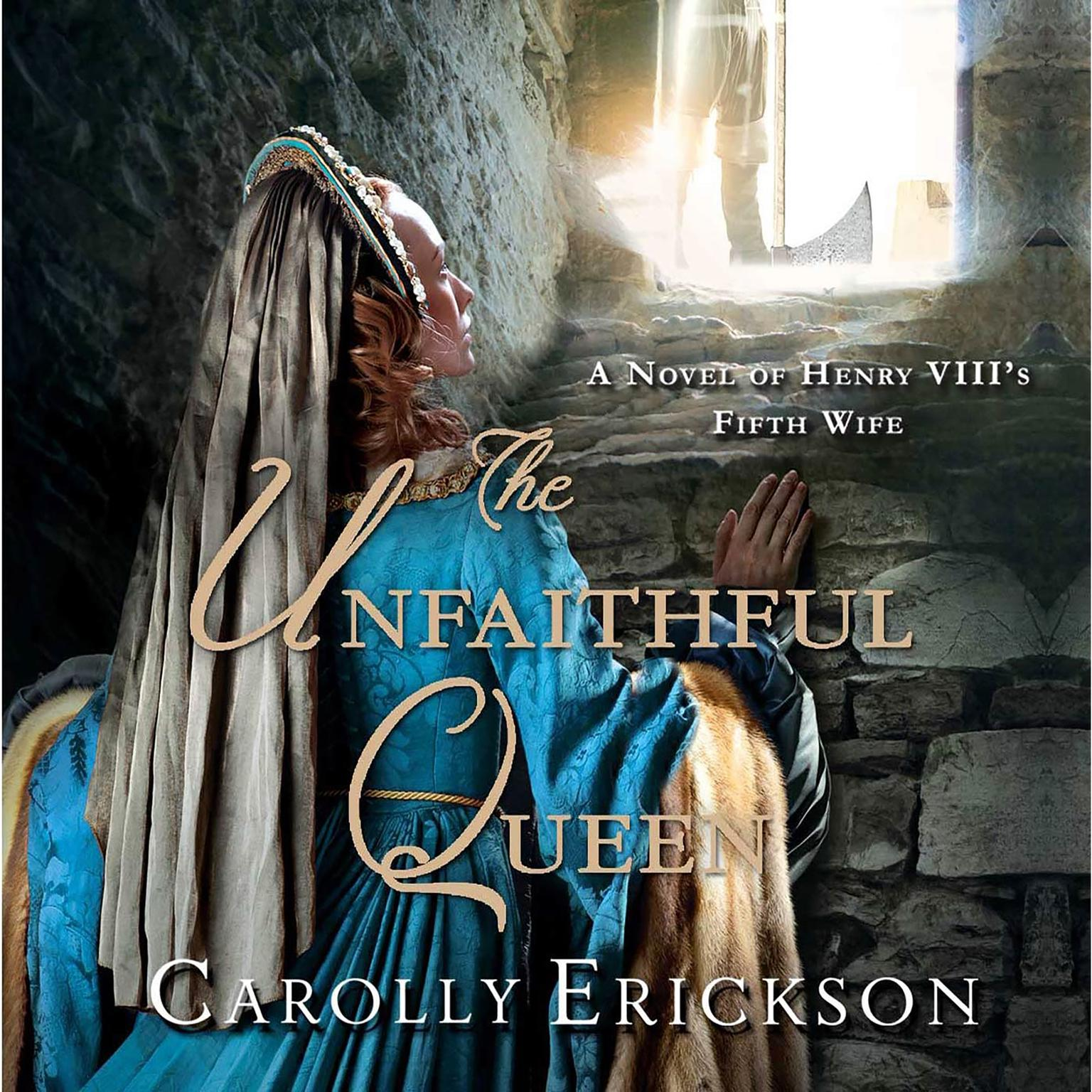 Printable The Unfaithful Queen: A Novel of Henry VIII's Fifth Wife Audiobook Cover Art