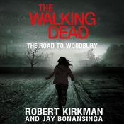 The Road to Woodbury Audiobook, by Jay Bonansinga, Robert Kirkman