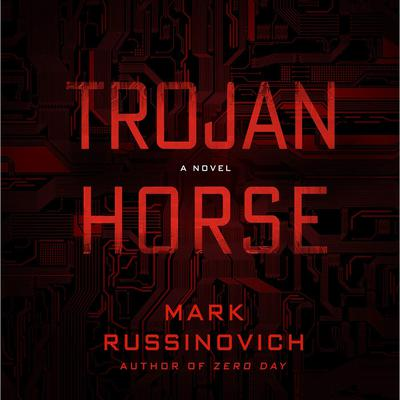Trojan Horse: A Jeff Aiken Novel Audiobook, by Mark Russinovich