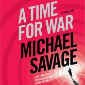 A Time for War: A Thriller, by Michael Savage