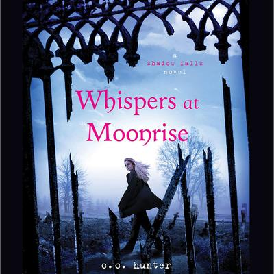 Whispers at Moonrise Audiobook, by C. C. Hunter
