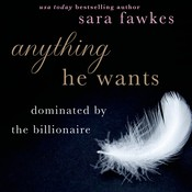 Anything He Wants, by Sara Fawkes, Sarah Fawkes