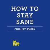 How to Stay Sane Audiobook, by Philippa Perry