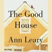 The Good House: A Novel Audiobook, by Ann Leary