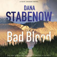 Bad Blood: A Kate Shugak Novel Audiobook, by Dana Stabenow