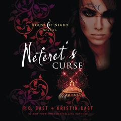 Neferets Curse: A House of Night Novella Audiobook, by P. C. Cast, Kristin Cast