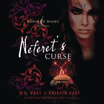 Neferets Curse: A House of Night Novella Audiobook, by P. C. Cast