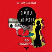 The Disciple of Las Vegas: An Ava Lee Novel, by Ian Hamilton