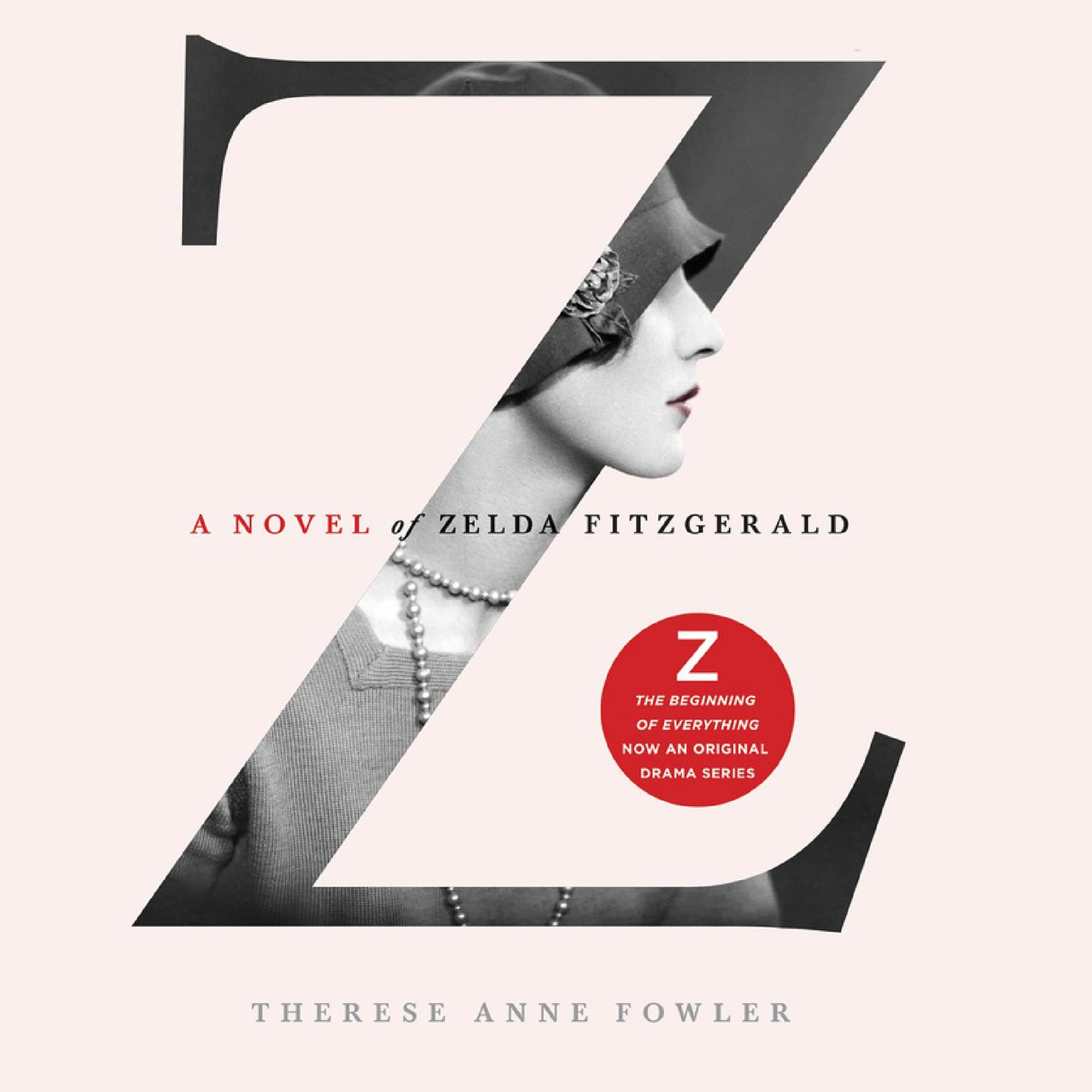 Printable Z: A Novel of Zelda Fitzgerald: A Novel of Zelda Fitzgerald Audiobook Cover Art
