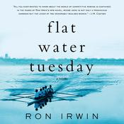 Flat Water Tuesday: A Novel Audiobook, by Ron Irwin