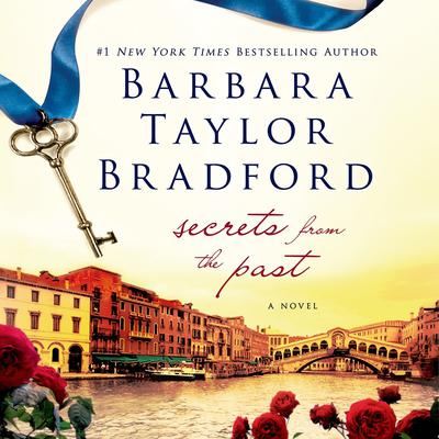 Secrets from the Past: A Novel Audiobook, by Barbara Taylor Bradford