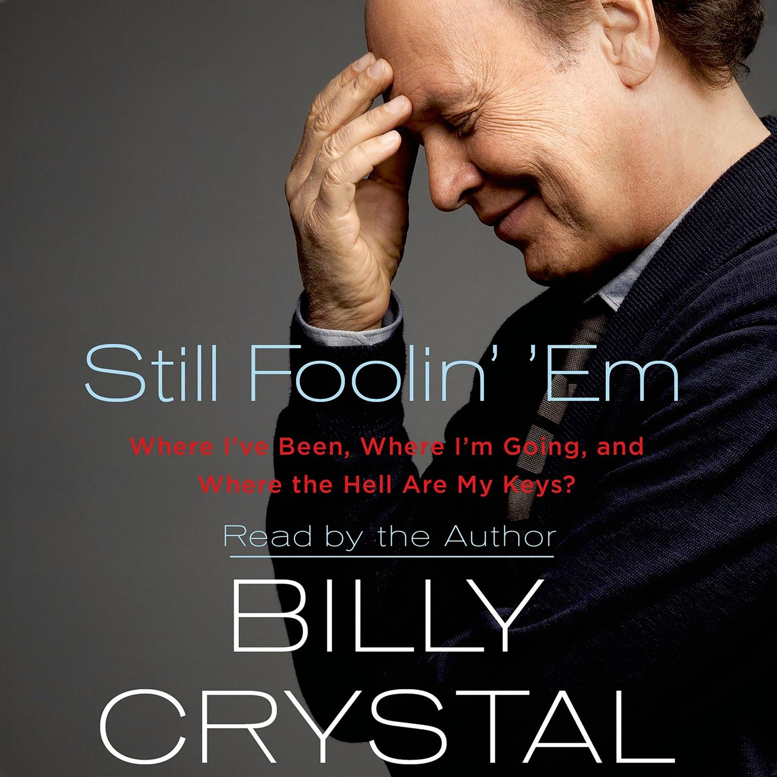 Printable Still Foolin' 'Em: Where I've Been, Where I'm Going, and Where the Hell Are My Keys? Audiobook Cover Art