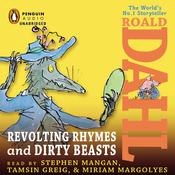 Revolting Rhymes and Dirty Beasts Audiobook, by Roald Dahl