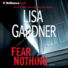 Fear Nothing: A Novel Audiobook, by Lisa Gardner