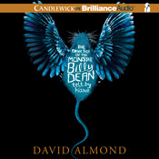 The True Tale of the Monster Billy Dean: Telt by Hisself Audiobook, by David Almond