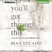 Youll Get Through This: Hope and Help for Your Turbulent Times, by Max Lucado