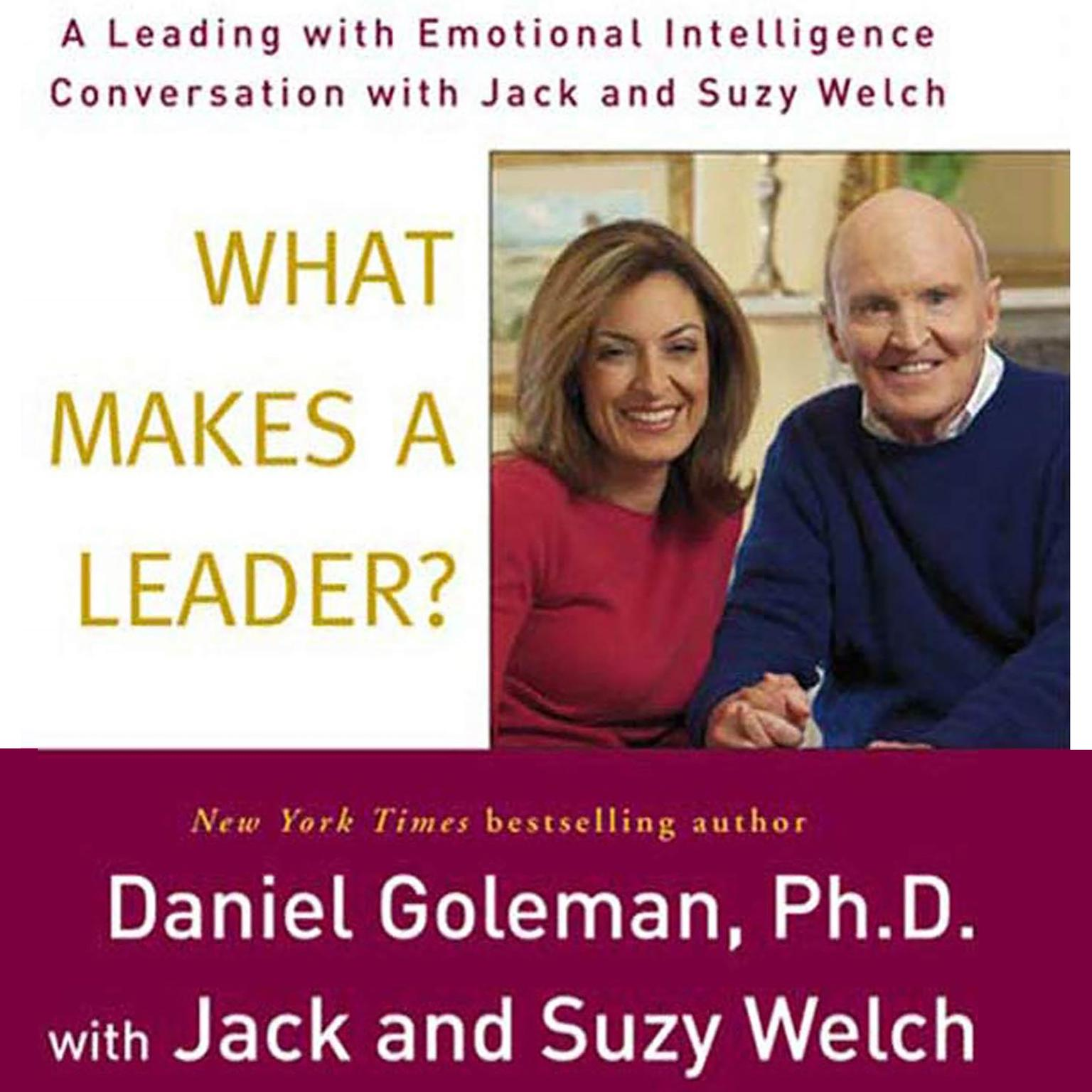 Printable What Makes a Leader?: A Leading With Emotional Intelligence Conversation with Jack and Suzy Welch Audiobook Cover Art