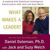 What Makes a Leader?: A Leading With Emotional Intelligence Conversation with Jack and Suzy Welch Audiobook, by Daniel Goleman