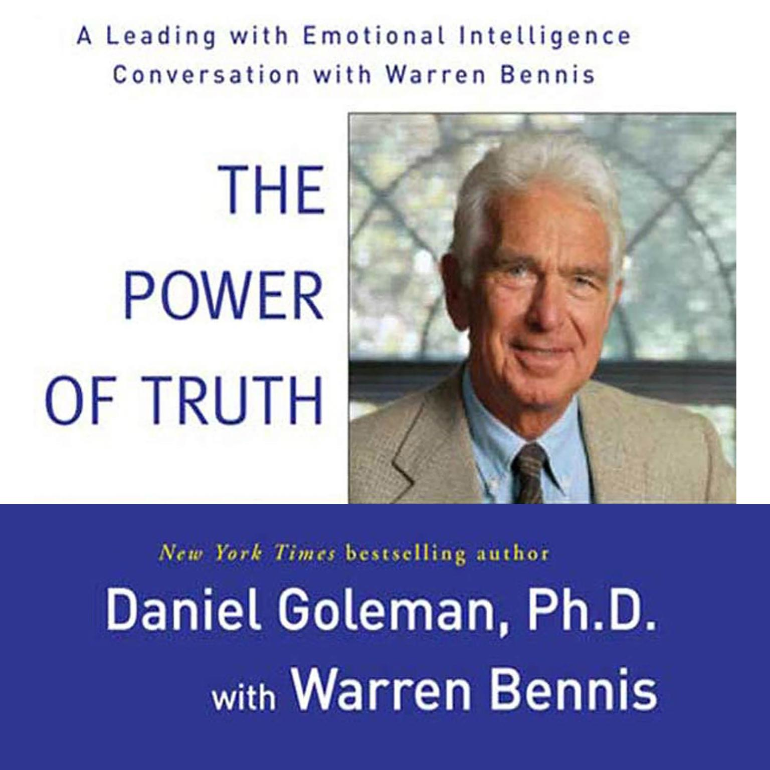 Printable The Power of Truth: A Leading with Emotional Intelligence Conversation with Warren Bennis Audiobook Cover Art