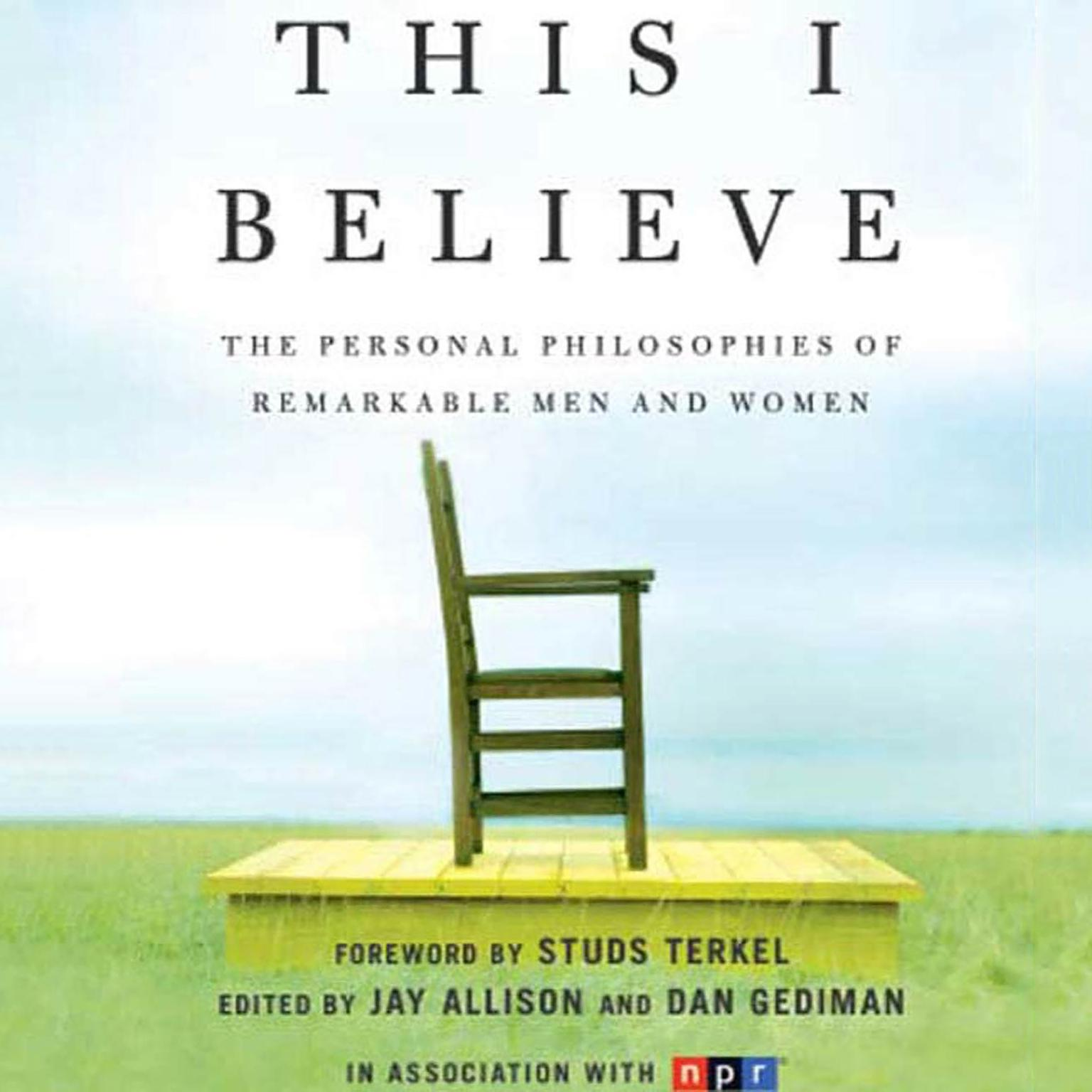 Printable This I Believe: The Personal Philosophies of Remarkable Men and Women Audiobook Cover Art