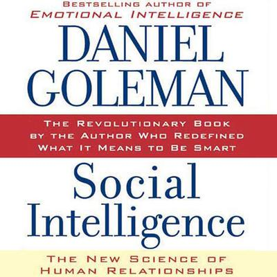 Social Intelligence: The New Science of Human Relationships Audiobook, by