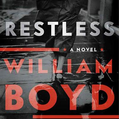 Restless: A Novel Audiobook, by William Boyd