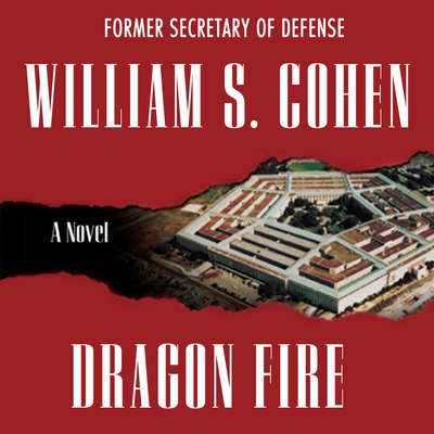 Dragon Fire (Abridged): A Novel Audiobook, by William S. Cohen