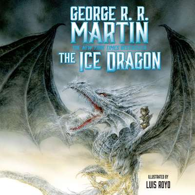 The Ice Dragon Audiobook, by George R. R. Martin