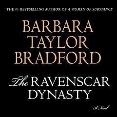The Ravenscar Dynasty: A Novel Audiobook, by Barbara Taylor Bradford