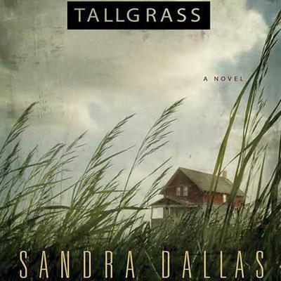 Tallgrass: A Novel Audiobook, by Sandra Dallas