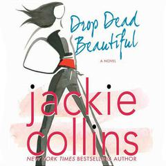 Drop Dead Beautiful: A Novel Audiobook, by Jackie Collins