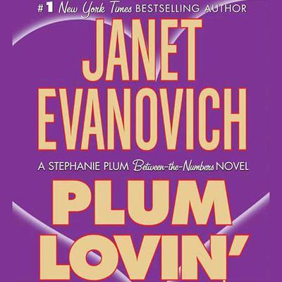 Plum Lovin': A Stephanie Plum Between the Numbers Novel Audiobook, by