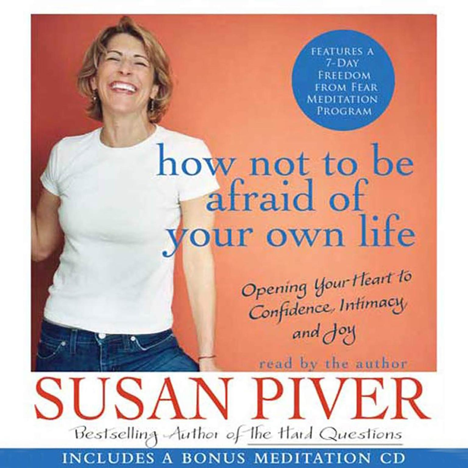 Printable How Not to Be Afraid of Your Own Life: Opening Your Heart to Confidence, Intimacy, and Joy Audiobook Cover Art