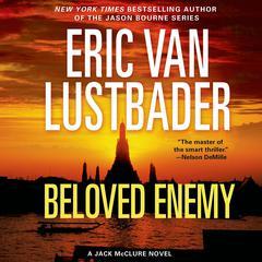 Beloved Enemy: A Jack McClure Novel Audiobook, by Eric Van Lustbader