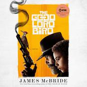 The Good Lord Bird: A Novel, by James McBride