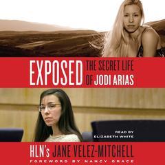 Exposed: The Secret Life of Jodi Arias Audiobook, by Jane Velez-Mitchell