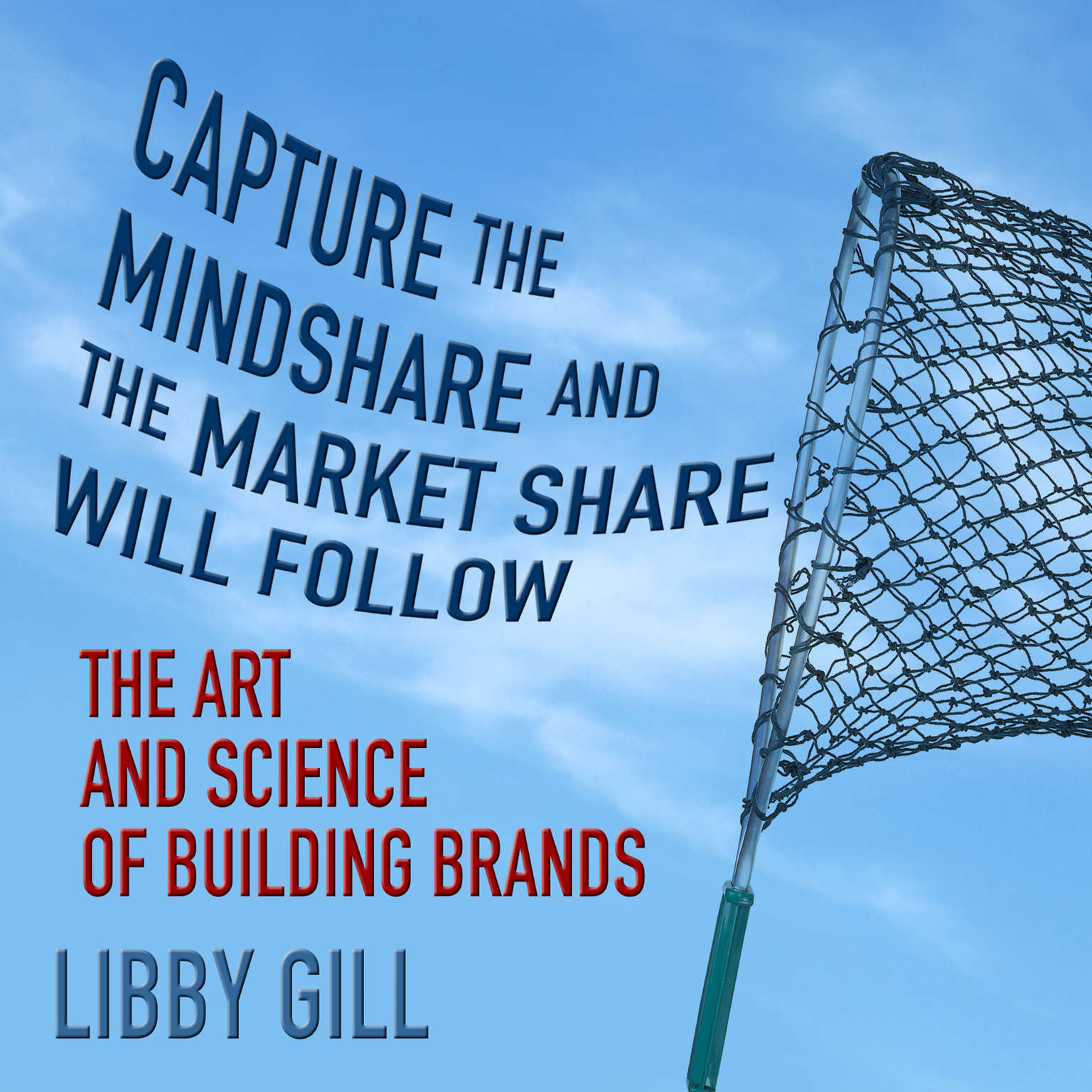 Printable Capture the Mindshare and the Market Share Will Follow: The Art and Science of Building Brands Audiobook Cover Art