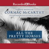 All the Pretty Horses, by Cormac McCarthy