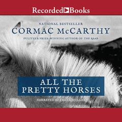 All the Pretty Horses Audiobook, by Cormac McCarthy