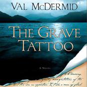 The Grave Tattoo Audiobook, by Val McDermid