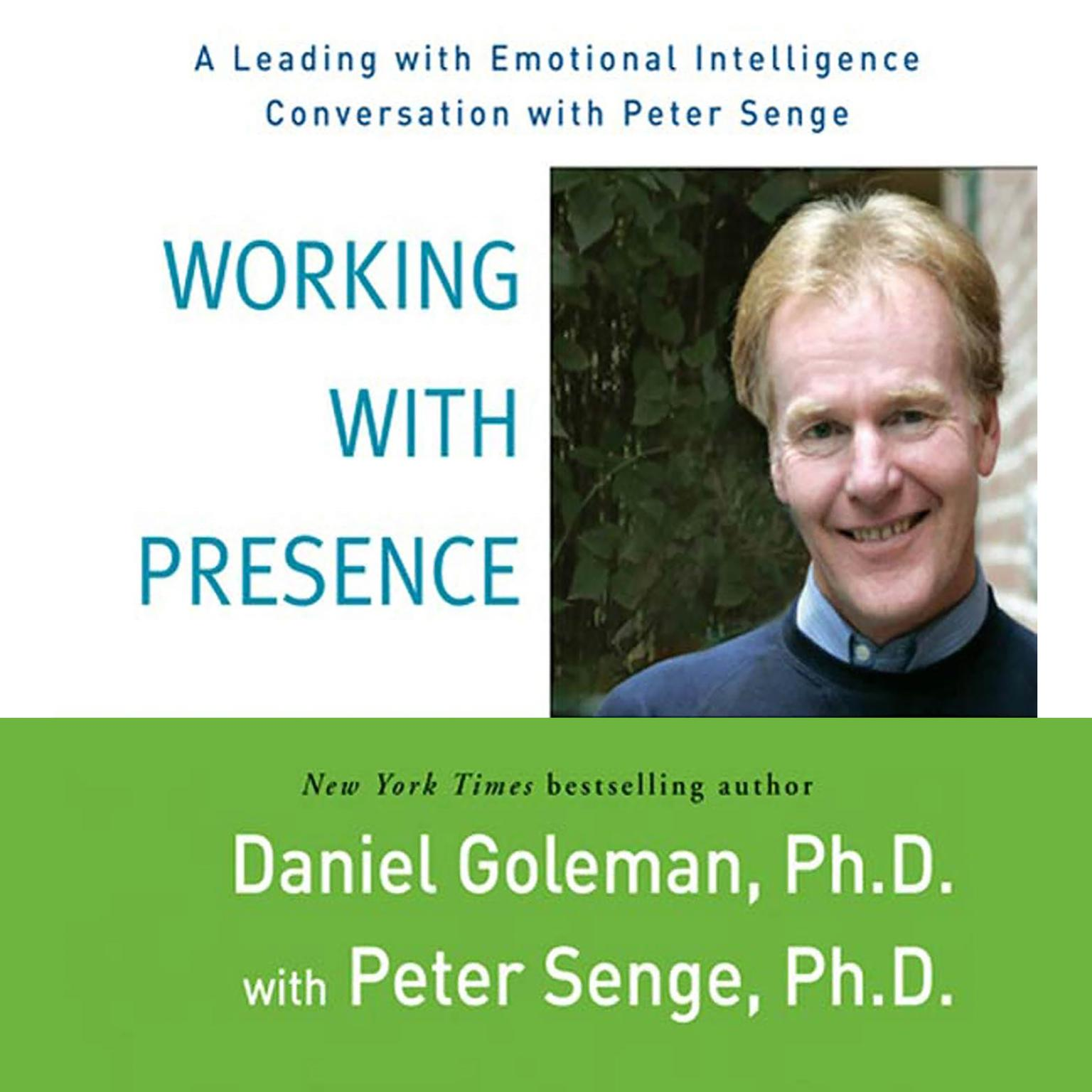 Printable Working with Presence: A Leading with Emotional Intelligence Conversation with Peter Senge Audiobook Cover Art