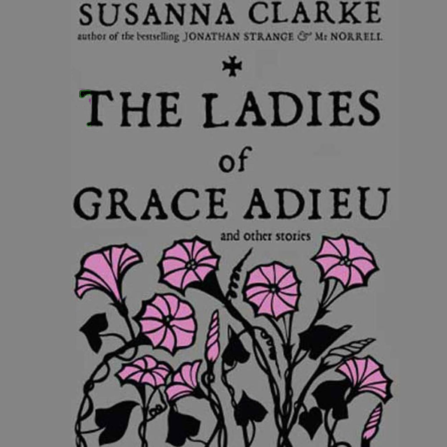 Printable The Ladies of Grace Adieu and Other Stories Audiobook Cover Art