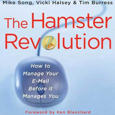 The Hamster Revolution: How to manage your email before it manages you Audiobook, by Mike Song